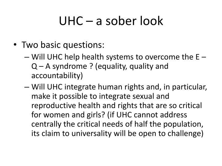 UHC – a sober look