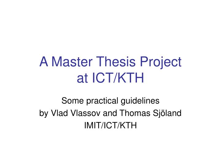 choosing a masters thesis Tips and ideas for writing an industrial engineering master's thesis a casual internet search will reveal that design has become both cool (as designers are revered and widely consulted on issues) and business critical (as organisations look to change the ways in which they conceive and build new products to appeal to consumers.