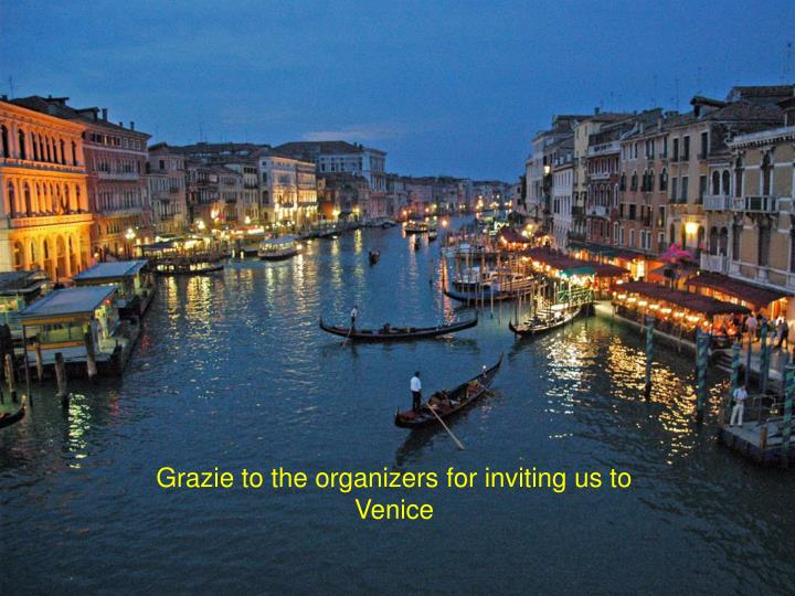 Grazie to the organizers for inviting us to Venice
