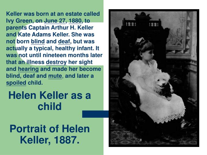 the challenging early life and writing career of helen keller She faced challenges that many people have never had to deal with, and ultimately became an inspirational figure as well as an accomplished, successful career woman helen keller truly changed the north american view of people with disabilities, and was one of the people who paved the way on the road to equal opportunity for and respect.