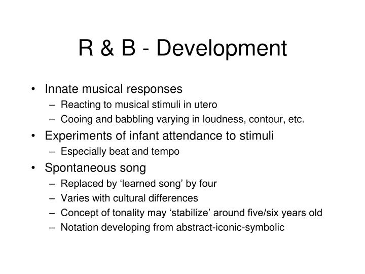 R & B - Development