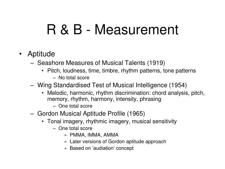 R & B - Measurement