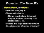proverbs the three m s