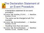 the declaration statement of an event procedure