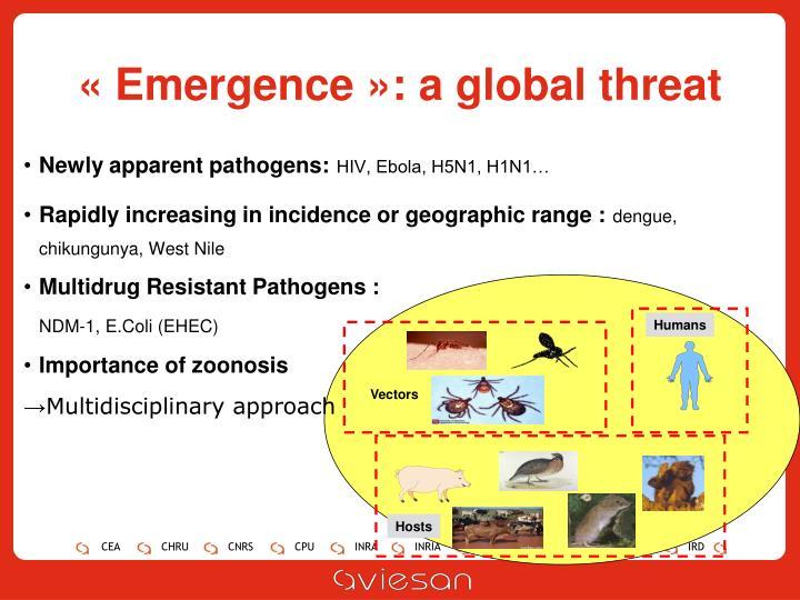 Emergence a global threat