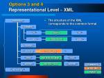 options 3 and 4 representational level xml2