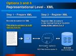 options 3 and 4 representational level xml4