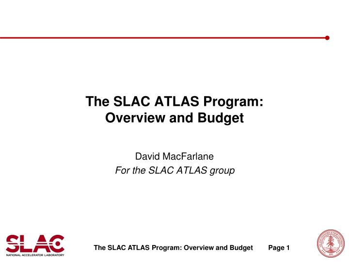 the slac atlas program overview and budget n.