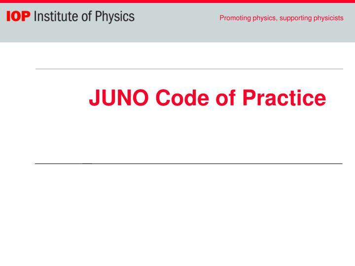 JUNO Code of Practice