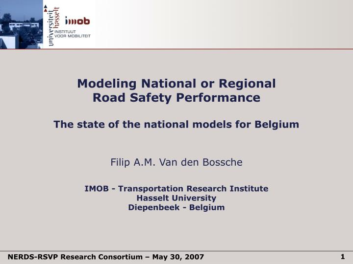 Modeling national or regional road safety performance the state of the national models for belgium