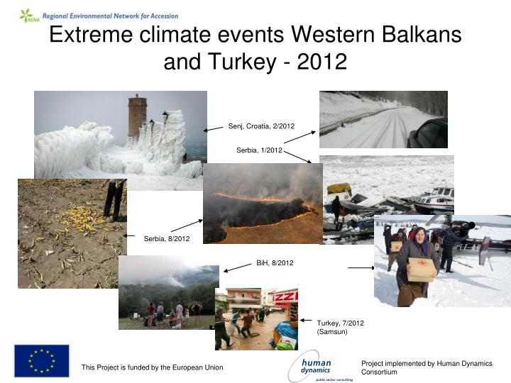 Extreme climate events western balkans and turkey 2012