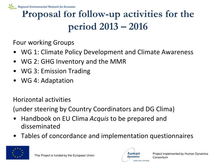 Proposal for follow-up activities for the period 2013 – 2016