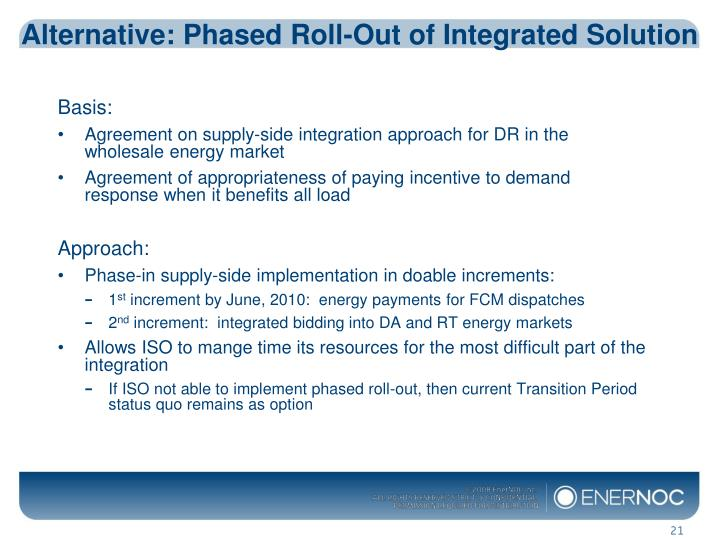 Alternative: Phased Roll-Out of Integrated Solution