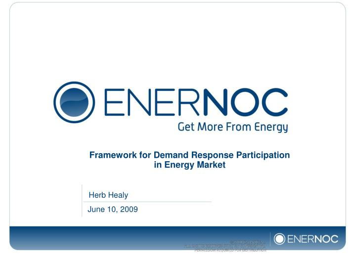 Framework for demand response participation in energy market