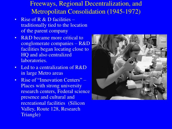 Rise of R & D facilities – traditionally tied to the location of the parent company
