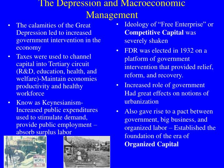 The calamities of the Great Depression led to increased government intervention in the economy