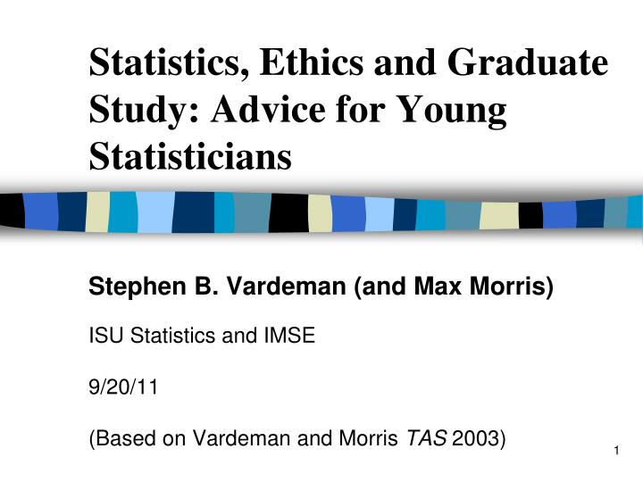 statistics ethics and graduate study advice for young statisticians n.
