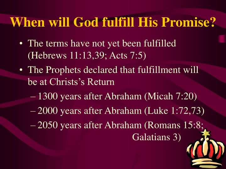 When will God fulfill His Promise?