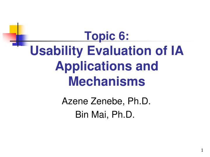 Topic 6 usability evaluation of ia applications and mechanisms