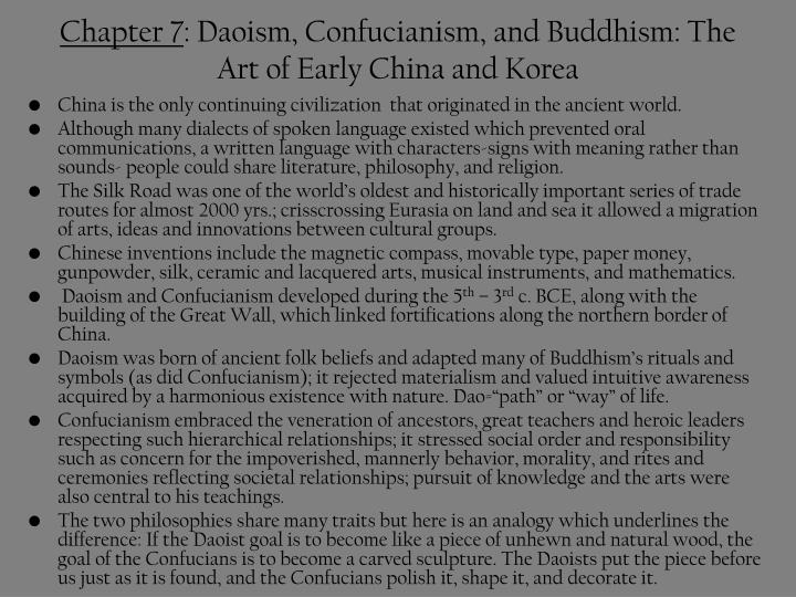 buddhism and daoism Daoism, confucianism, and buddhism arts daoism arose as an earthly college of concept with a strong metaphysical foundation round 500 bc, at some point of a time even as vital non secular thoughts were rising in each the east and the west middle texts shape the premise of daoism: the laozi and the zhuangzi, attributed to the 2 eponymous.