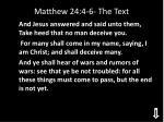 matthew 24 4 6 the text