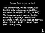 severe destruction limited