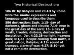 two historical destructions