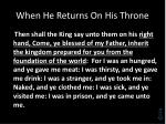 when he returns on his throne1