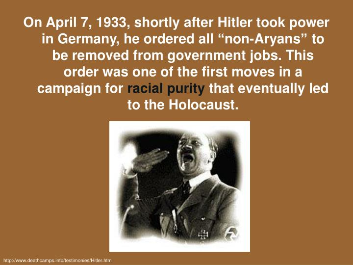 "On April 7, 1933, shortly after Hitler took power in Germany, he ordered all ""non-Aryans"" to be ..."