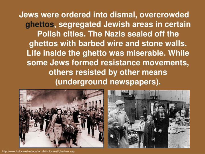 Jews were ordered into dismal, overcrowded