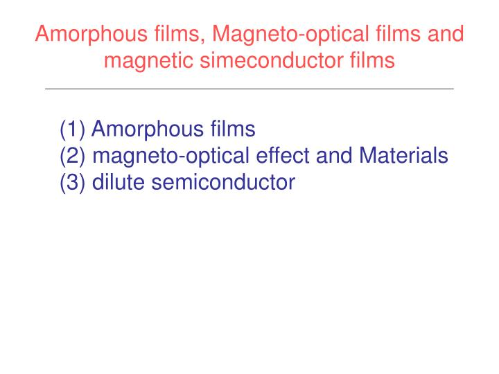 amorphous films magneto optical films and magnetic simeconductor films n.