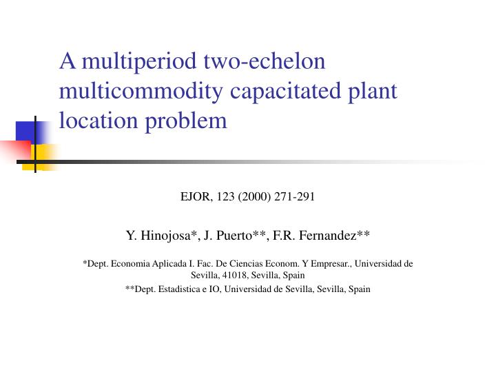 A multiperiod two-echelon multicommodity capacitated plant location problem