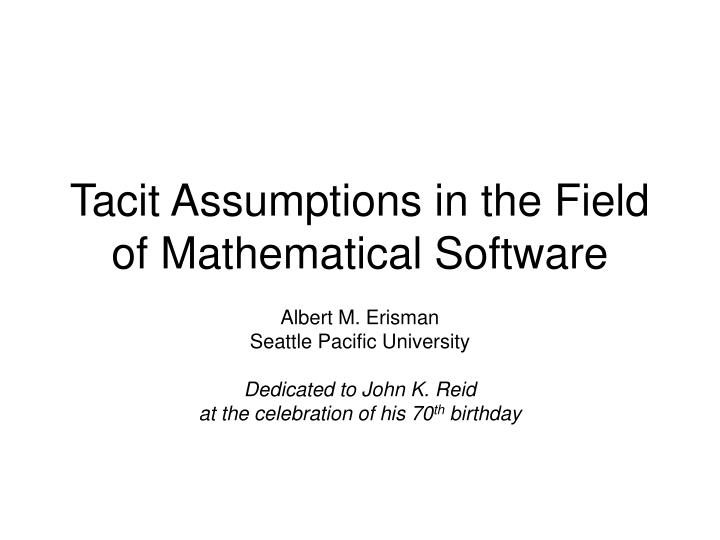 Tacit assumptions in the field of mathematical software