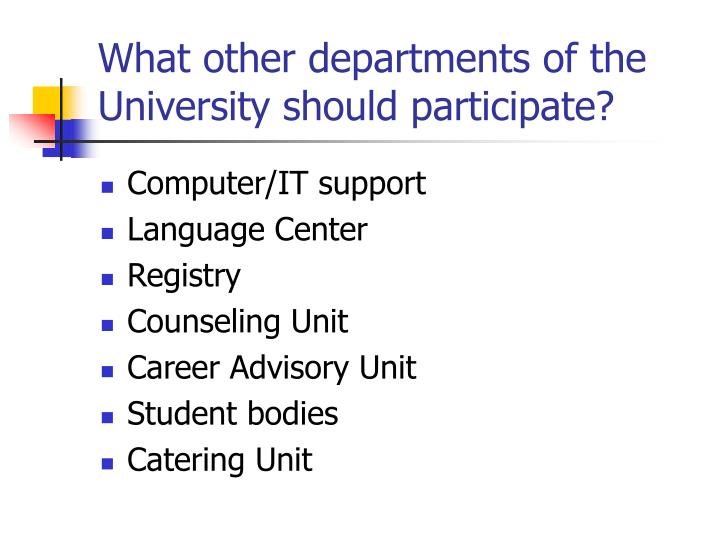 What other departments of the University should participate?