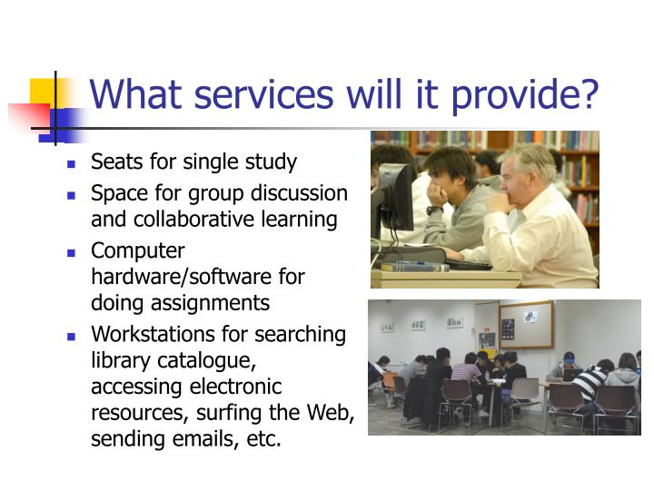What services will it provide?
