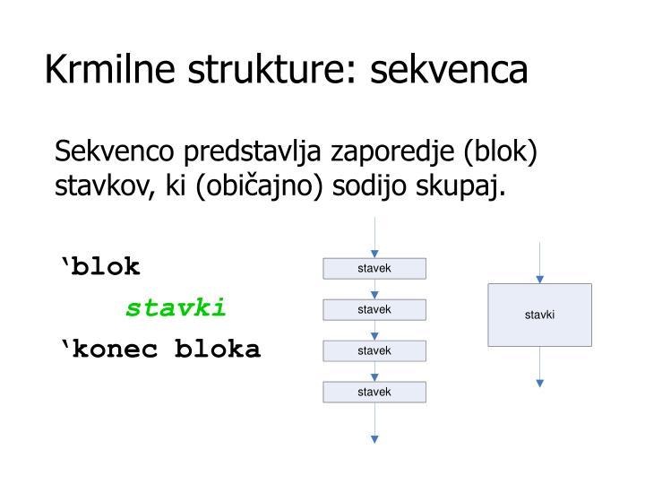 Krmilne strukture: sekvenca