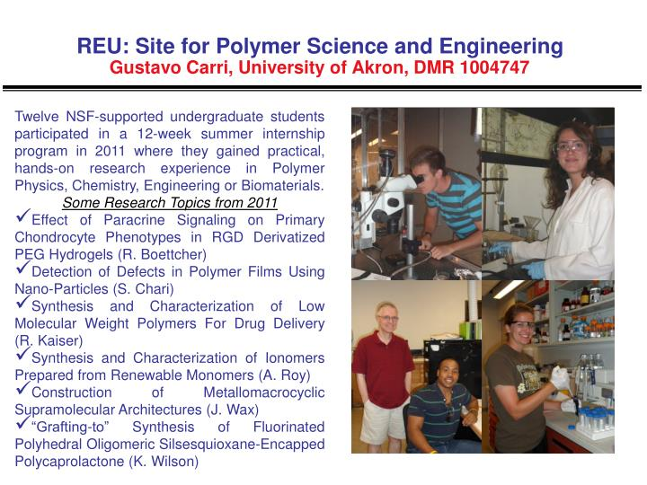 Reu site for polymer science and engineering gustavo carri university of akron dmr 1004747