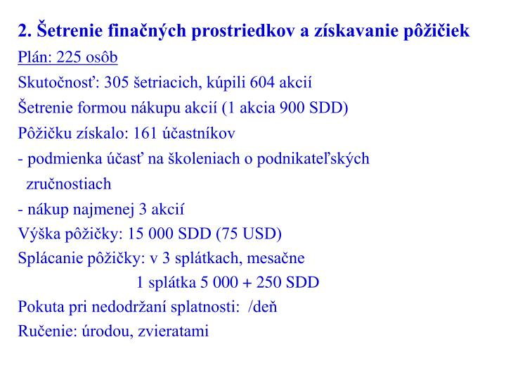 2. Šetrenie finačných prostriedkov a získavanie pôžičiek