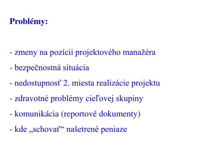 Problémy: