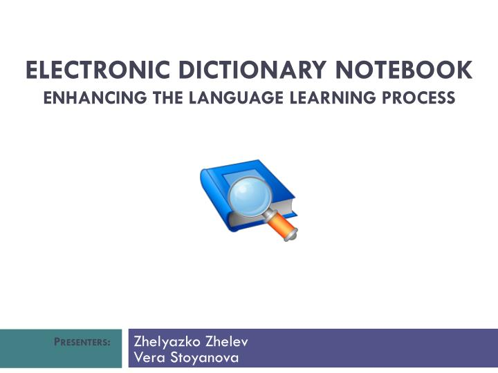 Ppt electronic dictionary notebook enhancing the language learning electronic dictionary notebook enhancing the language learning process malvernweather Choice Image