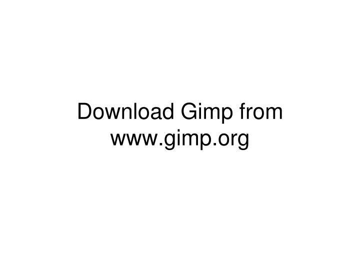 Download gimp from www gimp org