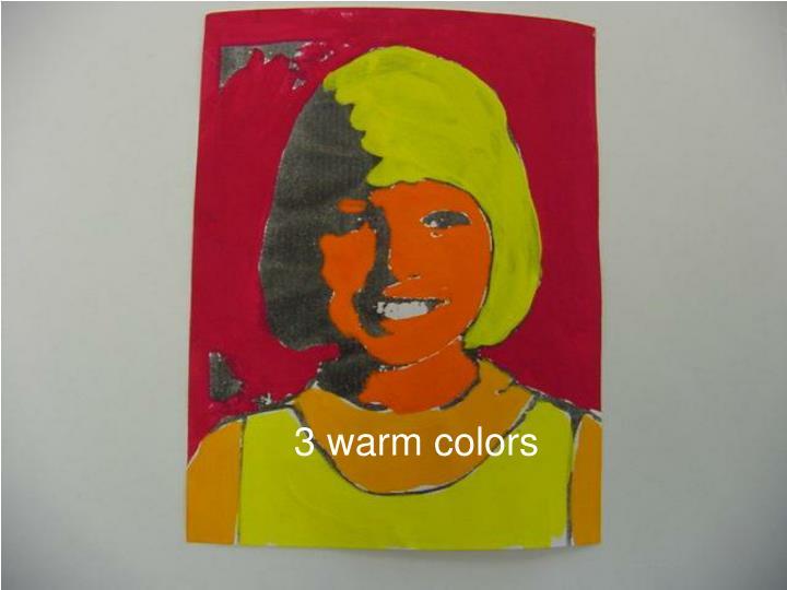 3 warm colors