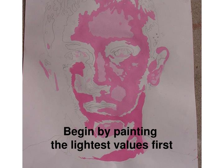 Begin by painting