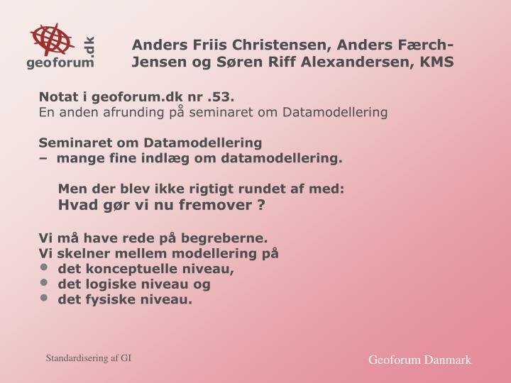 Anders Friis Christensen, Anders Færch-Jensen og Søren Riff Alexandersen, KMS