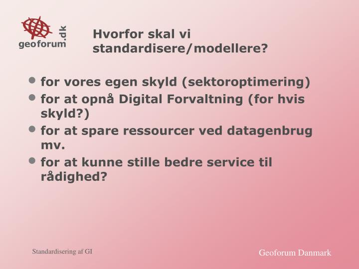 Hvorfor skal vi standardisere/modellere?