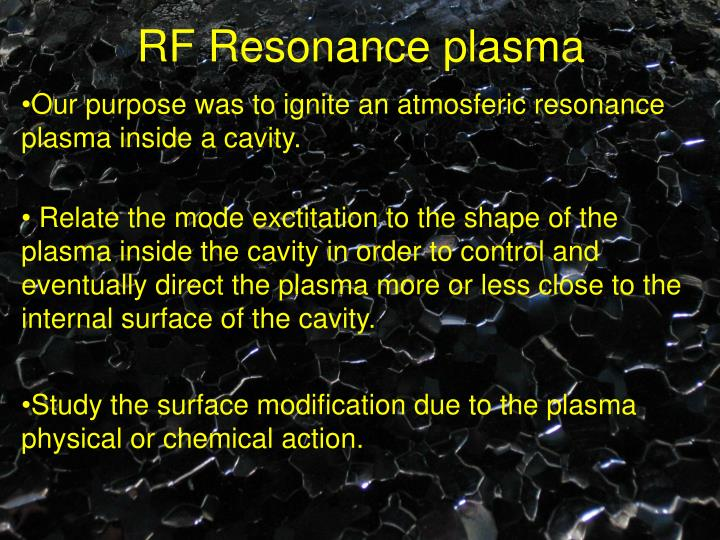 RF Resonance plasma