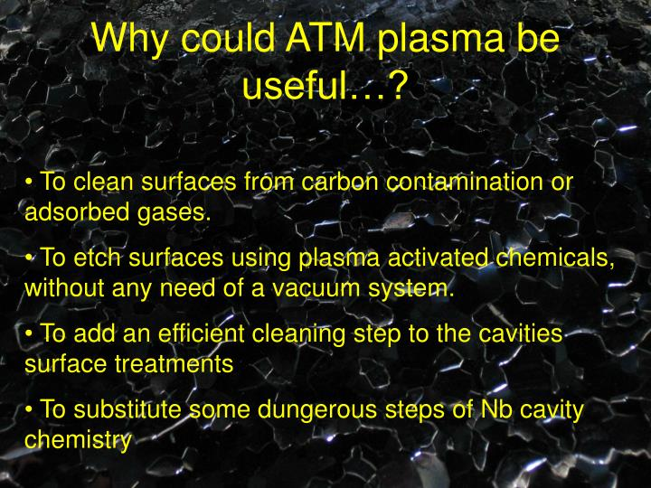 Why could ATM plasma be useful…?