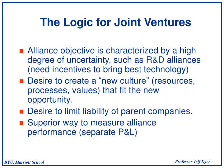 Alliance objective is characterized by a high degree of uncertainty, such as R&D alliances (need incentives to bring best technology)