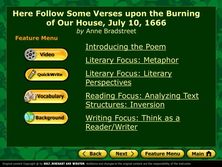 anne bradstreet s here follows some verses upon burning ou Anne bradstreet's here follows some verses upon the burning of our house is a perfect example of puritan writing her faith and values are made apparent within the first ten lines of the poem.