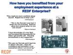 how have you benefited from your employment experience at a redf enterprise